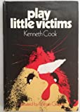 Play Little Victims, Kenneth Cook, 0080231233
