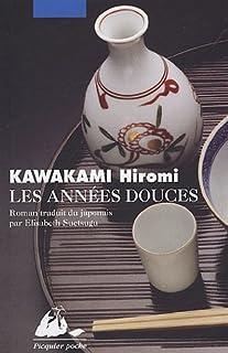 Les années douces : roman, Kawakami, Hiromi