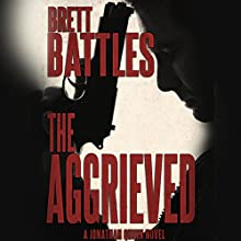 The Aggrieved: Jonathan Quinn, Book 11 Audiobook by Brett Battles Narrated by Scott Brick