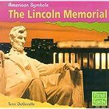 The Lincoln Memorial (American Symbols)