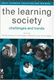 The Learning Society: Challenges and Trends (Open University Set Book), , 0415136156