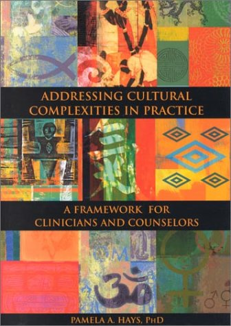 Addressing Cultural Complexities in Practice: A Framework for Clinicians and Counselors -
