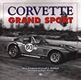 Corvette Grand Sport : Photographic Race Log of the Magnificent Chevrolet Corvette Factory Specials, 1962-67, Friedman, Dave and Paddock, Lowell C., 0879383828
