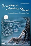 img - for Financing the American Dream: A Cultural History of Consumer Credit (Princeton Paperbacks) book / textbook / text book