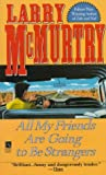 All My Friends Are Going to Be Strangers, Larry McMurtry, 0671758713
