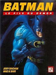 Batman, tome 3 : Le Fils du démon par Jerry Bingham