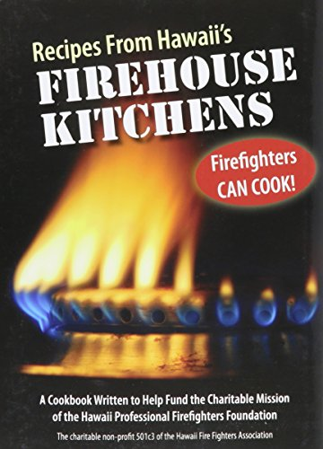 Recipes from Hawaii's Firehouse Kitchens by Hawaii Professional Firefighters Foundation