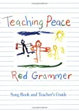 Teaching Peace Songbook, Kathy Grammer and Red Grammer, 1886146004