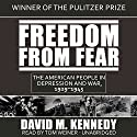 Freedom from Fear: The American People in Depression and War, 1929-1945 Audiobook by David M. Kennedy Narrated by Tom Weiner