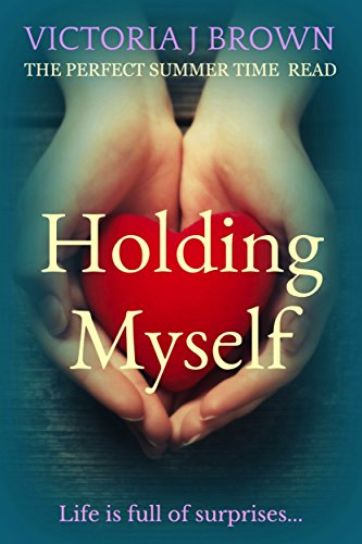 Download for free Holding Myself: The perfect summer time read