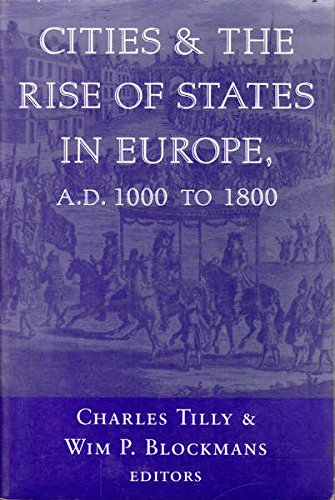 Cities And The Rise Of States In Europe, A.d. 1000 To 1800 por Charles Tilly