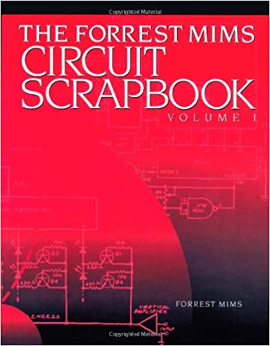 The forrest mims circuit scrapbook vol 1 forrest mims the forrest mims circuit scrapbook vol 1 1st edition publicscrutiny Choice Image