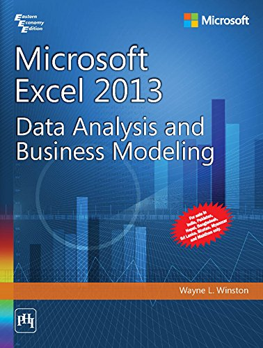 Microsoft Excel 2013: Data Analysis and Business Modeling (Microsoft Excel 2013 Data Analysis And Business Modeling)