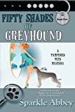 Book Cover for Fifty Shades of Greyhound: A Pampered Pets Mystery (Volume 5)