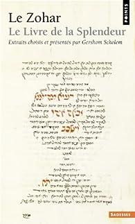 Le Zohar : Le livre de la splendeur par Gershom Gerhard Scholem