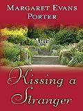 Kissing a Stranger, Margaret Evans Porter, 1594141754
