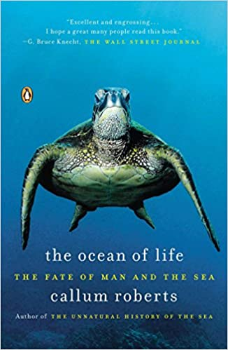 the ocean of life the fate of man and the sea callum roberts