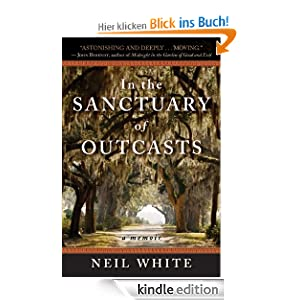 In the Sanctuary of Outcasts: A Memoir (P.S.) Neil White