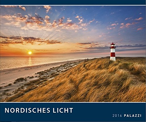 NORDISCHES LICHT 2016 - NORDSEE + OSTSEE - Norddeutsche Küsten - Deutschland - Kalender 60 x 50 cm