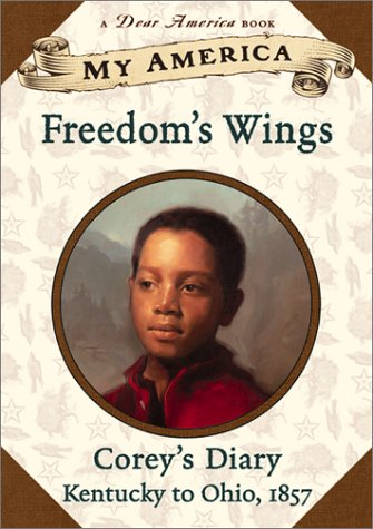 My America: Freedom's Wings: Corey's Underground Railroad Diary, Book One