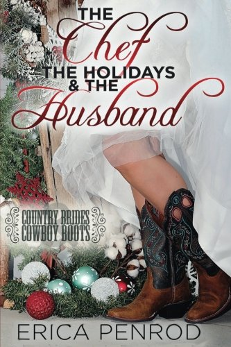 The Chef, the Holidays, & the Husband: Country Brides & Cowboy Boots pdf epub