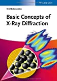 Basic Concepts of X-Ray Diffraction, Emil Zolotoyabko, 3527335617