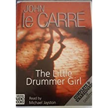 The Little Drummer Girl: Complete & Unabridged