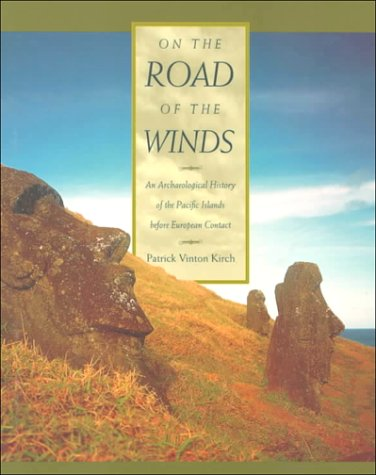 Read Online On the Road of the Winds: An Archaeological History of the Pacific Islands before European Contact ePub fb2 ebook