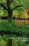 The River Love, Margaret Hay Van Damm, 1878044788