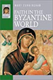 Faith in the Byzantine World (Ivp Histories)