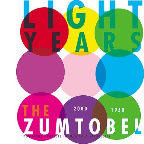 Light Years--The Zumtobel Story 2000-1950