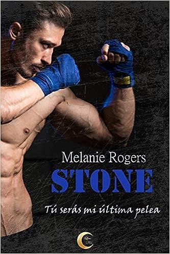 Stone: Tú serás mi última pelea: Amazon.es: Melanie Rogers, Lune Noir: Libros