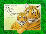 Maya, Tiger Cub, Theresa Radcliffe, 0670878944