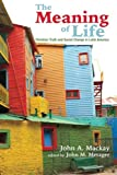 img - for The Meaning of Life: Christian Truth and Social Change in Latin America book / textbook / text book