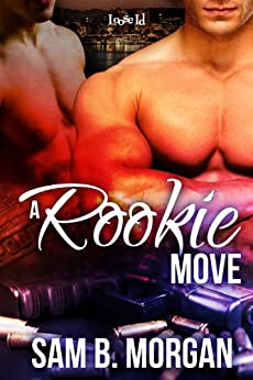 A Rookie Move by [Morgan, Sam B.]