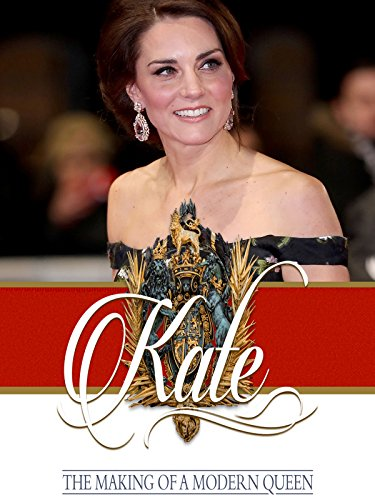 (Kate: The Making of a Modern Queen)