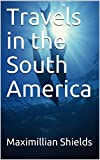 Travels in the South America