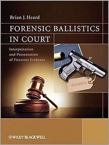 Télécharger un livre de google books gratuitement Forensic Ballistics in Court: Interpretation and Presentation of Firearms Evidence 1119962684 en français PDF ePub iBook by Brian J. Heard
