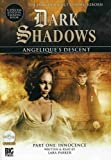 Angelique's Descent Part One: Innocence (Dark Shadows)