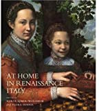 At Home in Renaissance Italy, Marta Ajmar and Flora Dennis, 1851774882
