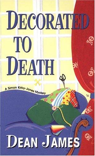 Decorated To Death (Simon Kirby-Jones Mysteries)