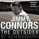 The Outsider Audiobook by Jimmy Connors Narrated by Richard Orlow