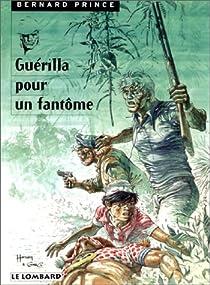 Bernard Prince, tome 9 : Guérilla pour un fantôme par Hermann