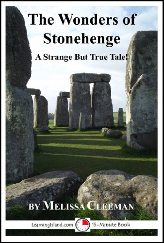 The Wonders of Stonehenge: A Strange But True 15 Minute Tale (15-Minute Books Book 506)