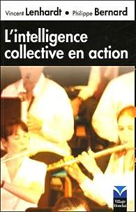 L'intelligence collective en action par Philippe Bernard (V)