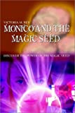 Monico and the Magic Seed, Victoria M. Rey, 1403321558