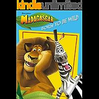 Madagascar: Born to Be Wild