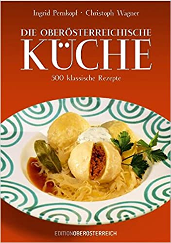 Klassische küche rezepte  Die oberösterreichische Küche: 520 klassische Rezepte: Amazon.de ...