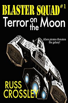 Blaster Squad #1: Terror on the Moon by [Crossley, Russ]