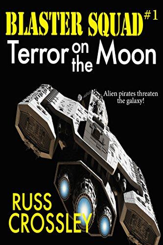 Blaster Squad #1 Terror on the Moon